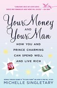 Your Money and Your Man: How you and Prince Charming can Spend Well and Live Rich (libro en Inglés) - Michelle Singletary - Ballantine Books