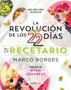 La Revolución de los 22 Días. Recetario - Marco Borges - Grijalbo