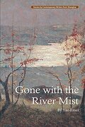 Gone With the River Mist (Stories by Contemporary Writers From Shanghai) (libro en Inglés)
