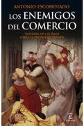 Los Enemigos del Comercio - Antonio Escohotado - Espasa