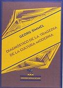 Diagnóstico de la Tragedia de la Cultura Moderna - Georg Simmel - Ediciones Espuela De Plata