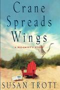 Crane Spreads Wings (libro en Inglés) - Susan Trott - Doubleday