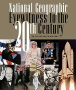 Eyewitness to the 20Th Century: An Illustrated History (National Geographic) (libro en Inglés) - National Geographic Society - National Geographic Books