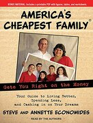America's Cheapest Family Gets you Right on the Money: Your Guide to Living Better, Spending Less, and Cashing in on Your Dreams (libro en Inglés)
