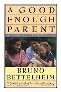 Good Enough Parent: A Book on Child-Rearing (libro en Inglés) - Bruno Bettelheim - Vintage Books