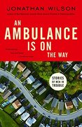 An Ambulance is on the Way: Stories of men in Trouble (libro en Inglés) - Jonathan Wilson - Anchor