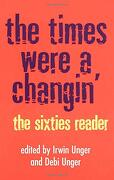 The Times Were a Changin': The Sixties Reader (libro en Inglés) - Debi Unger; Irwin Unger - Three Rivers Pr