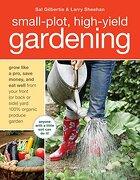 Small-Plot, High-Yield Gardening (libro en Inglés) - Sal Gilbertie - Ten Speed Press