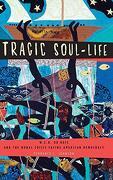 Tragic Soul-Life: W. E. B. Du Bois and the Moral Crisis Facing American Democracy (Imagining the Americas) (libro en Inglés) - Terrence L. Johnson - Oxford Univ Pr
