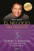 El Negocio del Siglo 21 - Robert T. Kiyosaki - Aguilar