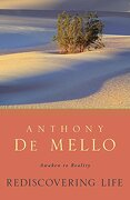 Rediscovering Life: Awaken to Reality (libro en Inglés) - Anthony De Mello - Image Books