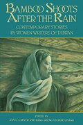 Bamboo Shoots After the Rain: Contemporary Stories by Women Writers of Taiwan (libro en Inglés) - Ann C. Carver; Chang Sung-Shen - Feminist Press At The City University Of New York