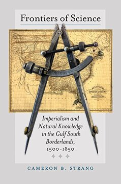portada Frontiers of Science: Imperialism and Natural Knowledge in the Gulf South Borderlands, 1500-1850 (Published by the Omohundro Institute of Early.   And the University of North Carolina Press) (libro en Inglés)