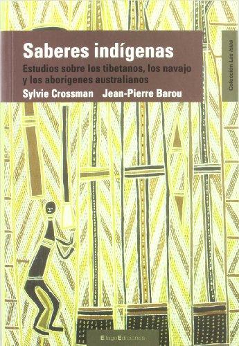 Saberes indígenas: un estudio sobre los tibetanos, los navajo y los aborígenes australianos. (las islas) sylvie crossman