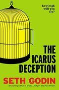 The Icarus Deception: How High Will you Fly? (libro en Inglés) - Seth Godin - Portfolio