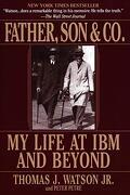 Father, son & Co.  My Life at ibm and Beyond (libro en Inglés) - Thomas Jr. Watson; Peter Petre - Bantam