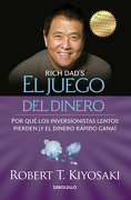 El Juego del Dinero = Rich Dad's who Took my Money? - Robert T. Kiyosaki - Debolsillo
