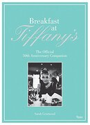 Breakfast at Tiffany's: The Official 50Th Anniversary Companion (libro en Inglés) - Sarah Gristwood - Rizzoli