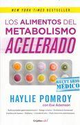 Los Alimentos del Metabolismo Acelerado - Haylie Pomroy - Grijalbo Vital