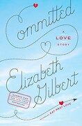 Committed: A Love Story (libro en Inglés) - Elizabeth Gilbert - Penguin Group