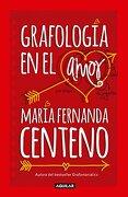 Grafologia en el Amor - Maria Fernanda Centeno - Aguilar
