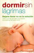 Dormir sin Lágrimas: Dejarle Llorar no es la Solución - Rosa Jove - La Esfera De Los Libros