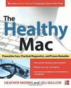 The Healthy Mac: Preventive Care, Practical Diagnostics, and Proven Remedies (libro en Inglés) - Heather Morris; Joli Ballew - Mcgraw Hill Book Co