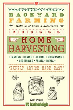 portada Backyard Farming: Home Harvesting: Canning and Curing, Pickling and Preserving Vegetables, Fruits and Meats (libro en Inglés)