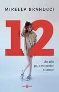 12: Un Año para Entender el Amor - Mirella Granucci - Plaza & Janés