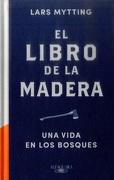 El Libro de la Madera - Lars Mytting - Alfaguara