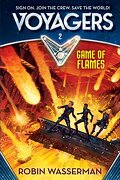 Voyagers: Game of Flames (Book 2) (libro en Inglés) - Robin Wasserman - Random House Books For Young Readers