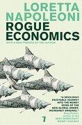 Rogue Economics (libro en Inglés) - Loretta Napoleoni - Seven Stories Press
