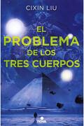 El Problema de los Tres Cuerpos - Cixin Liu - Ediciones B