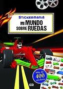 Mi Mundo Sobre Ruedas - Stickermania - Timo Schumacher - Vergara Y Riba Editoras