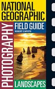 National Geographic Photography Field Guide: Landscapes (libro en Inglés) - National Geographic Society - National Geographic