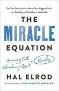 The Miracle Equation: The two Decisions That Move Your Biggest Goals From Possible, to Probable, to Inevitable (libro en Inglés) - Hal Elrod - Harmony