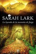 La Leyenda de la Montaña de Fuego - Sarah Lark - Ediciones B