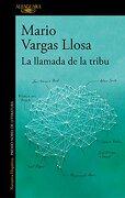 La Llamada de la Tribu - Mario Vargas Llosa - Alfaguara