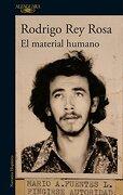 El Material Humano - Rodrigo Rey Rosa - Alfaguara