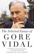 The Selected Essays of Gore Vidal (libro en Inglés) - Gore Vidal - Vintage