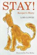 Stay!  Keeper's Story (libro en Inglés) - Lois Lowry - Yearling
