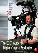 The Edcf Guide to Digital Cinema Production (libro en Inglés) - Oxford Elsevier Books - Focal Press