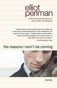The Reasons i Won't be Coming (libro en Inglés) - Elliot Perlman - Riverhead Books