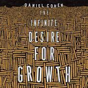The Infinite Desire for Growth (libro en Inglés) (Audiolibro)