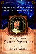 Descartes's Secret Notebook: A True Tale of Mathematics, Mysticism, and the Quest to Understand the Universe (libro en Inglés) - Amir D. Aczel - Broadway Books