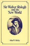 Sir Walter Ralegh and the new World (libro en Inglés)