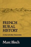 French Rural History: An Essay on its Basic Characteristics (libro en Inglés) - Marc Bloch - University Of California Press