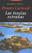 Las Insulas Extranas - Ernesto Cardenal - Trotta Editorial S A