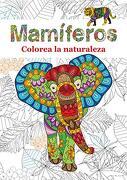 Mamíferos: Colorea la Naturaleza: 1