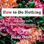 How to do Nothing: Resisting the Attention Economy (libro en Inglés) (Audiolibro)